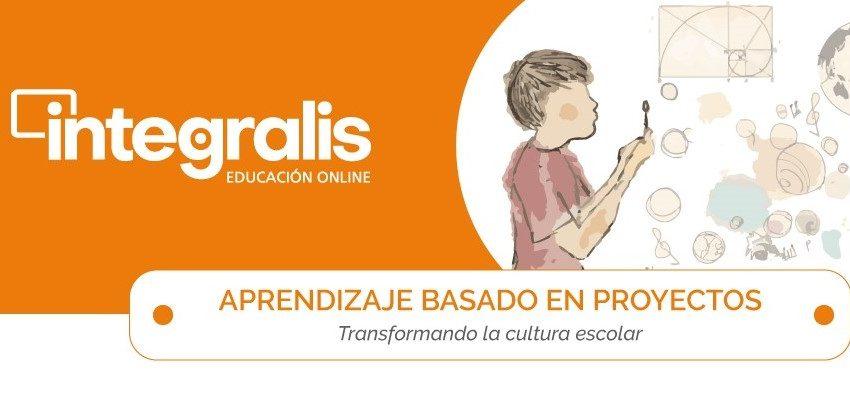 Aprendizaje Basado en Proyectos: transformando la cultura escolar
