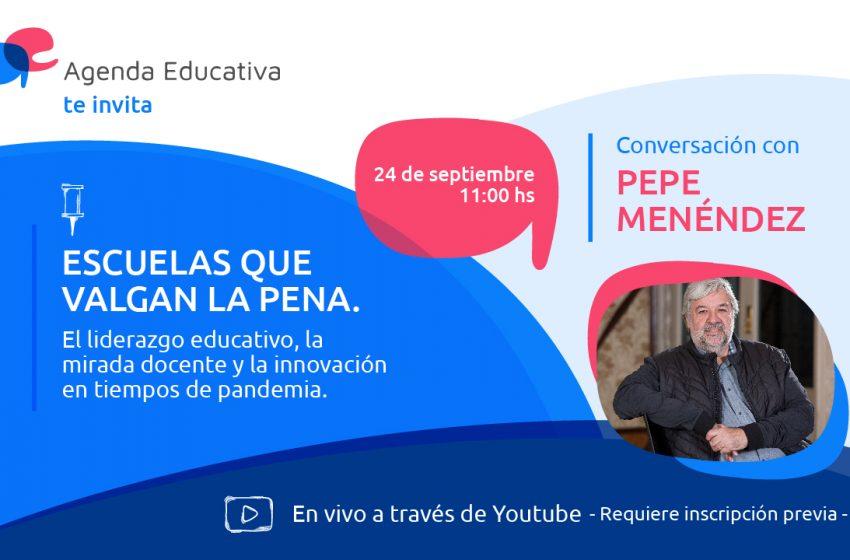 Vivo: Escuelas que valgan la pena, con Pepe Menéndez