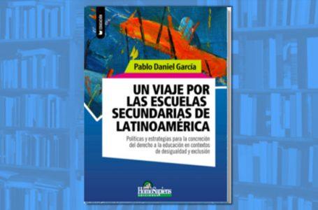 Pablo Daniel García: Un viaje por las escuelas secundarias de Latinoamérica