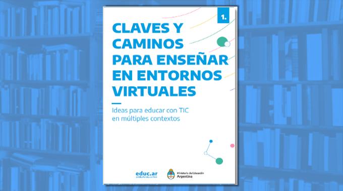 Una guía con ideas y recursos para enseñar en entornos virtuales
